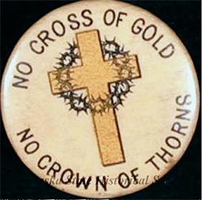 No Cross of Gold, No Crown of Thorns