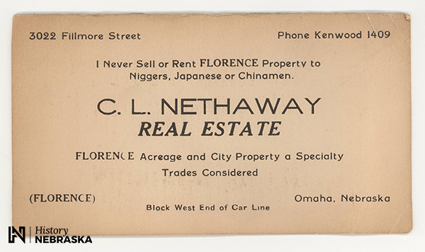 "Business card: C. L. Nethaway, Real Estate. Includes the words: ""I Never Sell or Rent FLORENCE Property to Niggers, Japanese or Chinamen."""