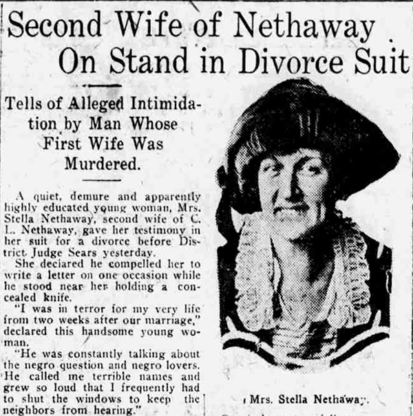 "News clipping with photo of Mrs. Stella Nethaway, headlined, ""Second Wife of Nethaway on Stand in Divorce Suit, Tells of Alleged Intimidation by Man Whose First Wife Was Murdered."""